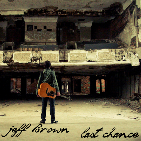 Jeff Brown: Last Chance